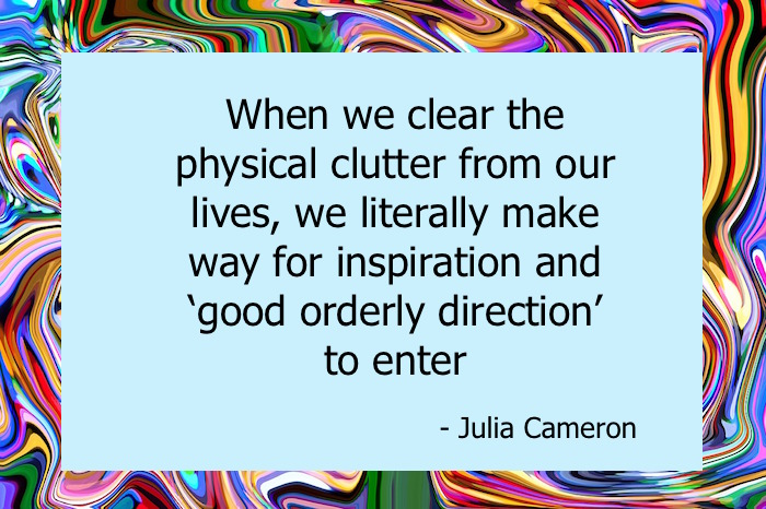 Decluttering clears the way for clear direction in our lives...