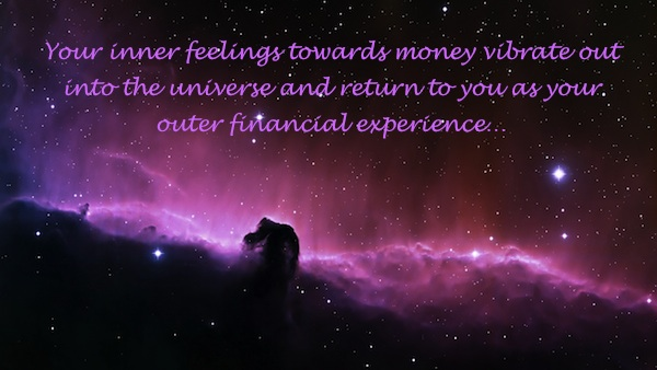 Your hidden feelings about money will shape your outer experience.