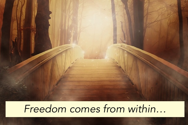 Freedom comes from within - the bridge to financial abundance is connecting to your soul